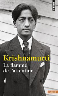 La flamme de l'attention Krishnamurti Points