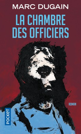 La Chambre des officiers Marc Dugain Editions Pocket