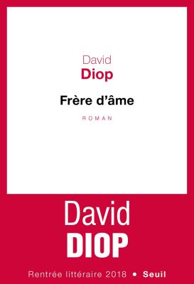 David Diop Frère d'âme Seuil 2018 Rentrée Littéraire
